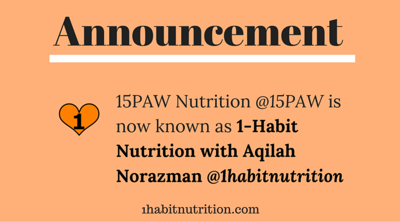 15PAW Nutrition is now 1-Habit Nutrition with Aqilah Norazman!