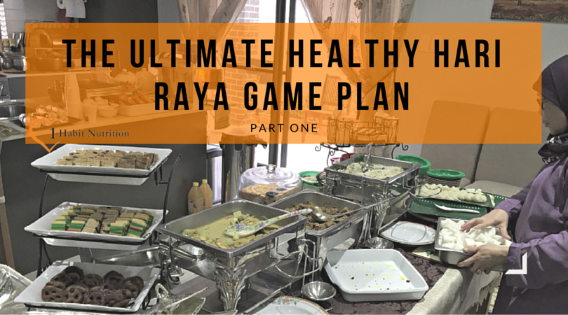 The Ultimate Healthy Melayu Game Plan for Hari Raya, Part I