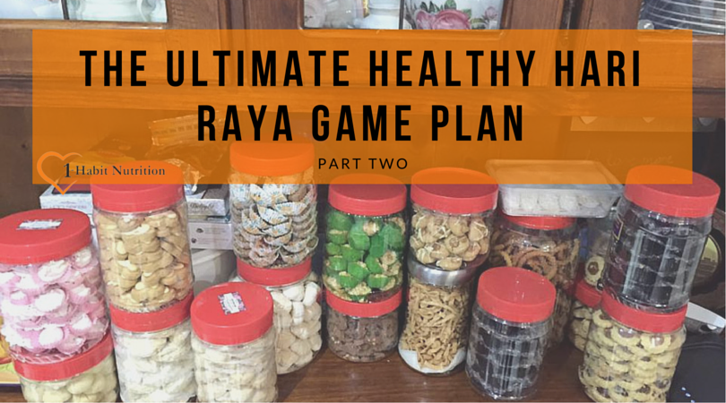 The Ultimate Healthy Melayu Game Plan for Hari Raya, Part II