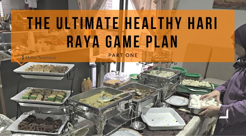 The Ultimate Healthy Melayu Game Plan for Hari Raya, Part I